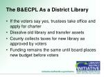 the b ecpl as a district library6