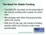 the need for stable funding