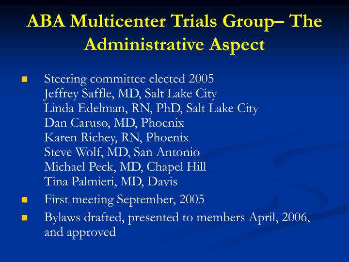 ABA Multicenter Trials Group– The Administrative Aspect