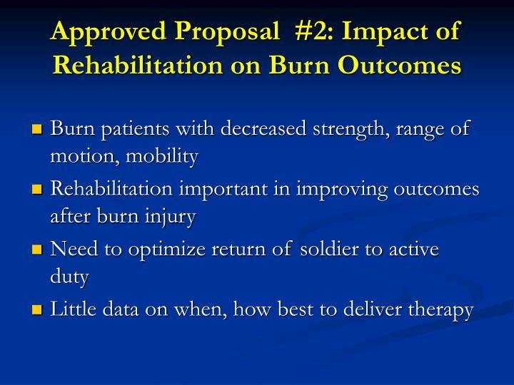 Approved Proposal  #2: Impact of Rehabilitation on Burn Outcomes