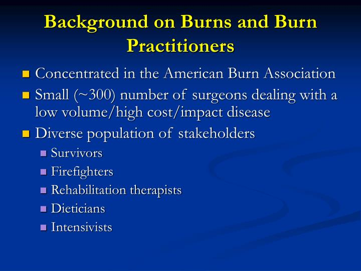 Background on Burns and Burn Practitioners