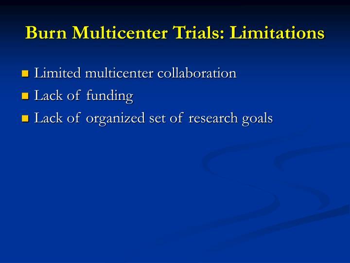 Burn Multicenter Trials: Limitations