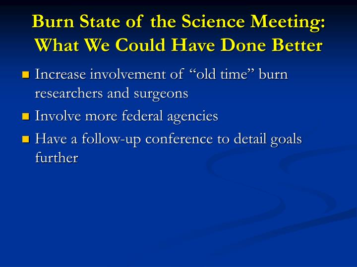 Burn State of the Science Meeting: What We Could Have Done Better
