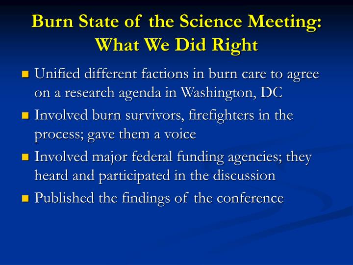 Burn State of the Science Meeting: What We Did Right