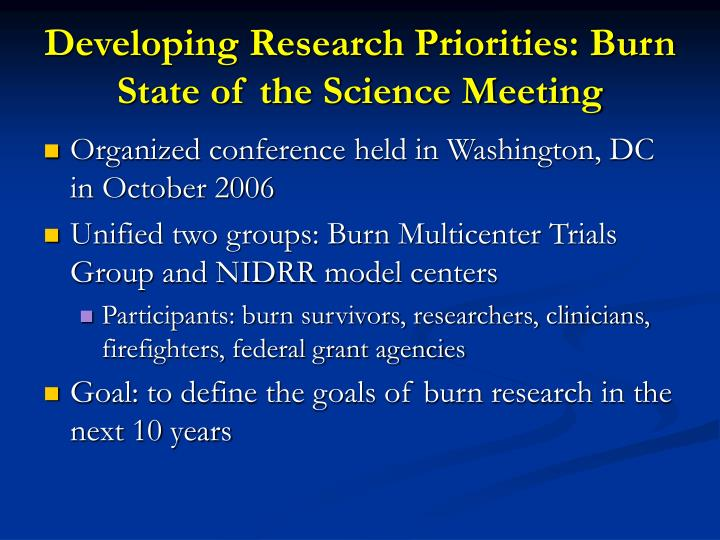 Developing Research Priorities: Burn State of the Science Meeting