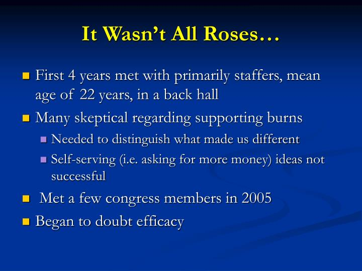 It Wasn't All Roses…