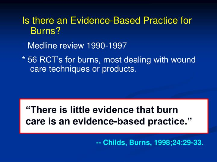 Is there an Evidence-Based Practice for Burns?