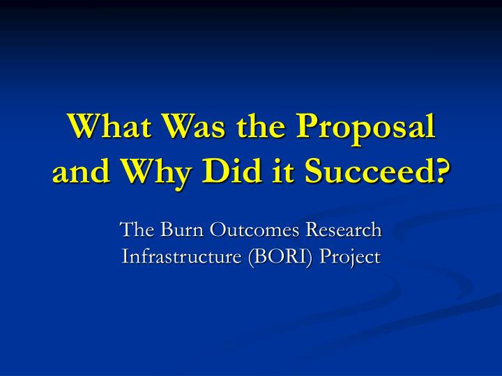 What Was the Proposal and Why Did it Succeed?