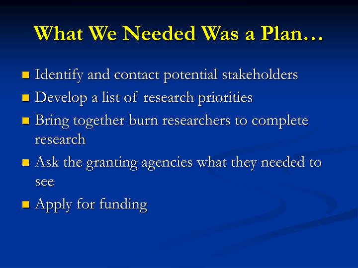 What We Needed Was a Plan…