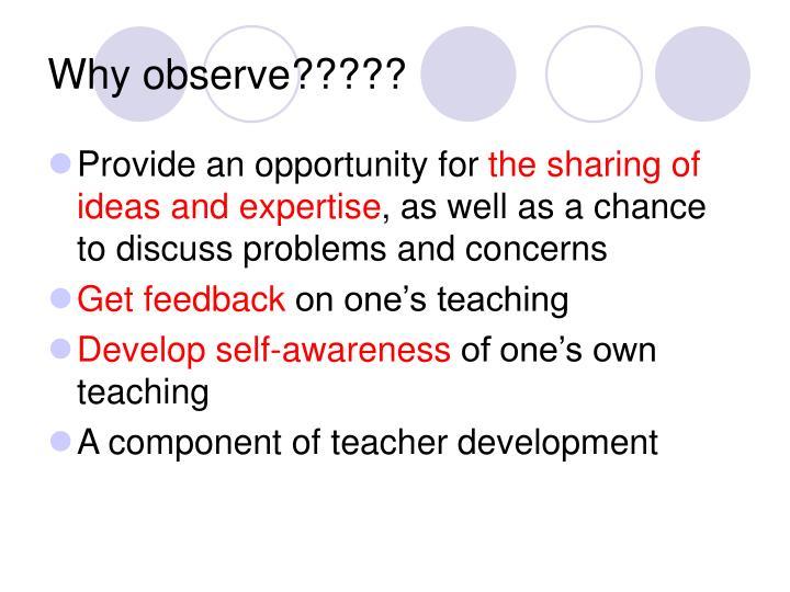 Why observe?????