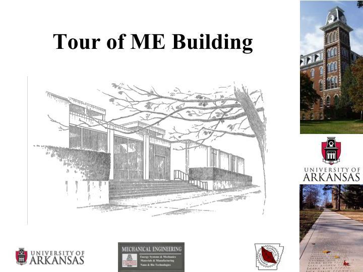 Tour of ME Building