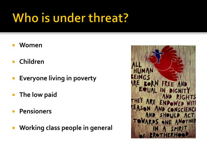 Who is under threat?