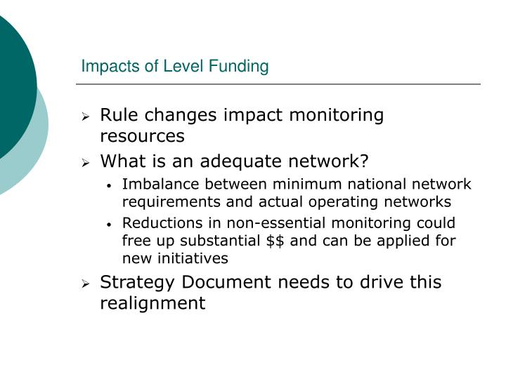 Impacts of Level Funding
