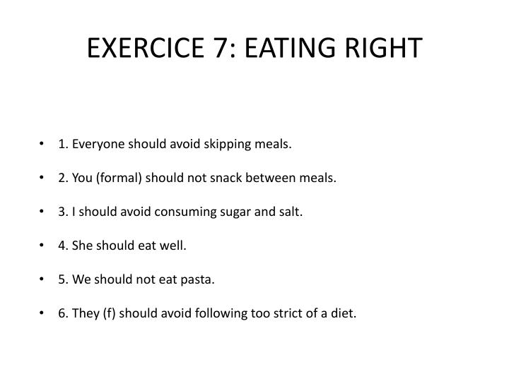 EXERCICE 7: EATING RIGHT