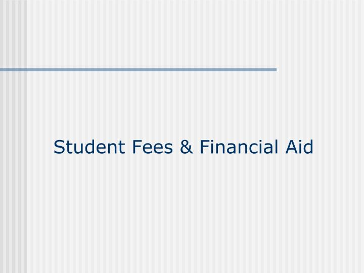 Student Fees & Financial Aid