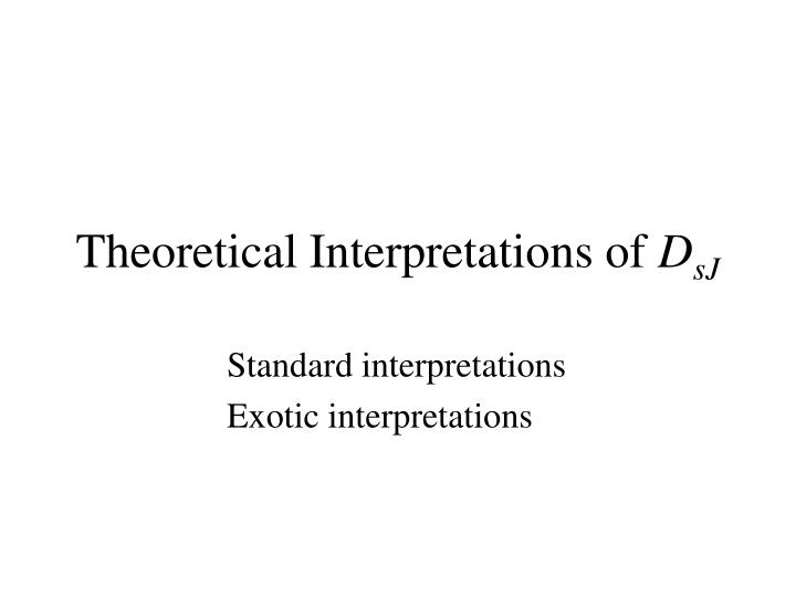 Theoretical Interpretations of