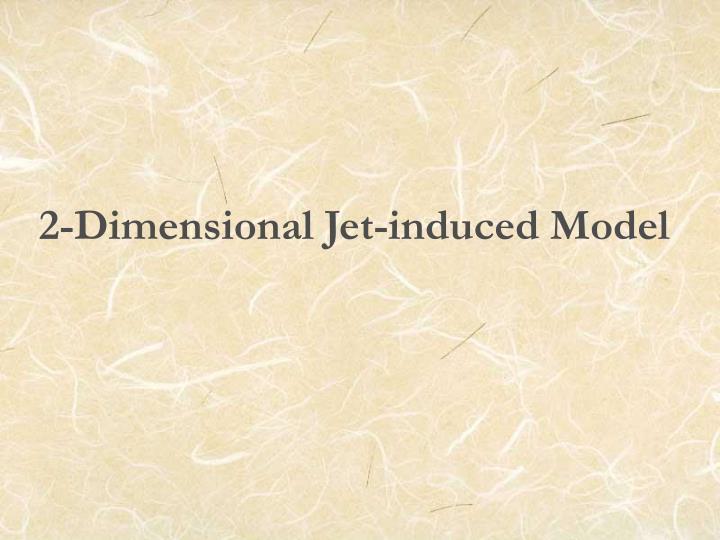 2-Dimensional Jet-induced Model