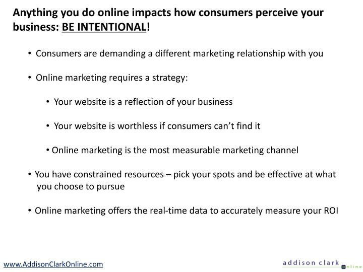 Anything you do online impacts how consumers perceive your business: