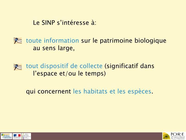 Le SINP s'intéresse à: