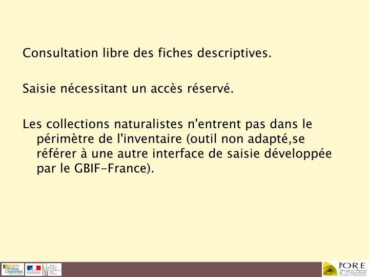Consultation libre des fiches descriptives.