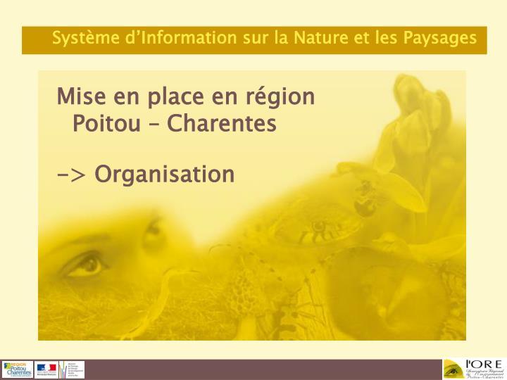 Mise en place en région Poitou – Charentes