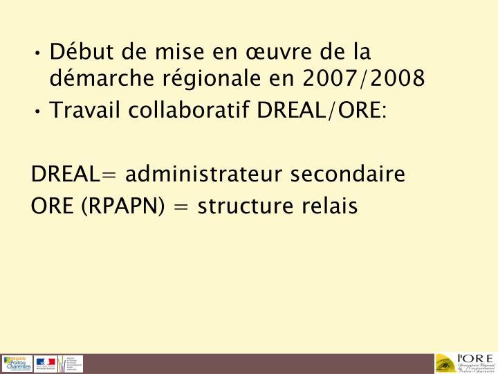 Début de mise en œuvre de la démarche régionale en 2007/2008