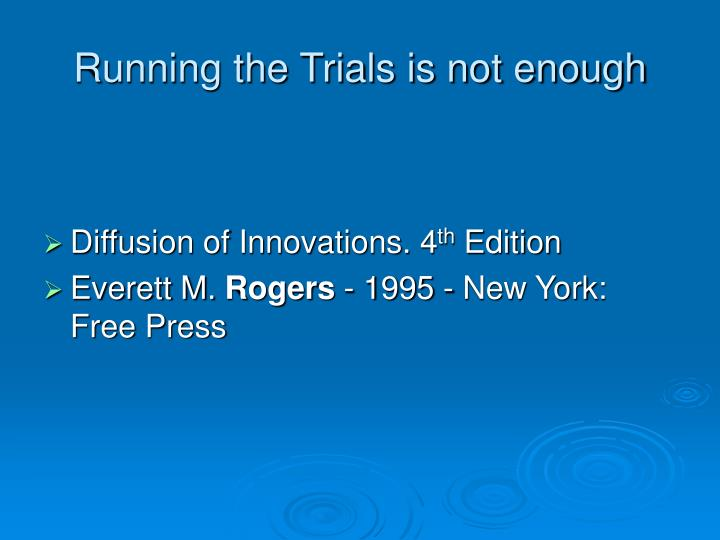 Running the Trials is not enough