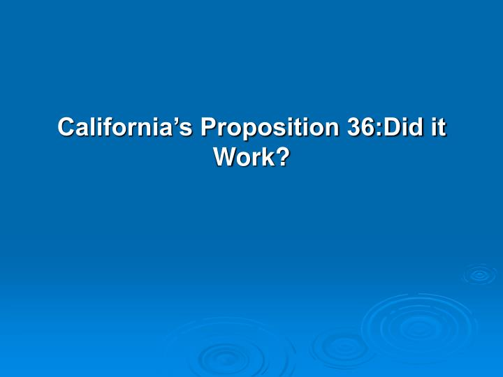 California's Proposition 36:Did it Work?