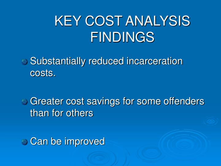 KEY COST ANALYSIS FINDINGS