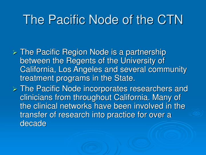 The Pacific Node of the CTN