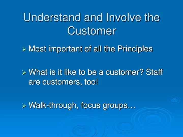 Understand and Involve the Customer