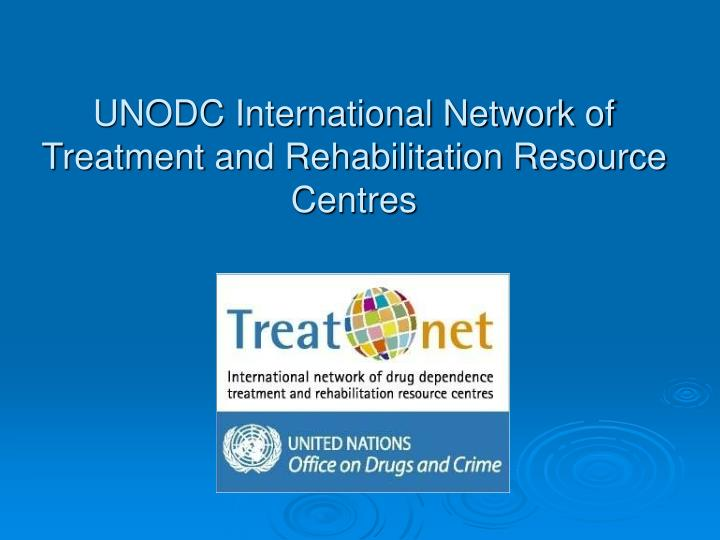UNODC International Network of Treatment and Rehabilitation Resource Centres