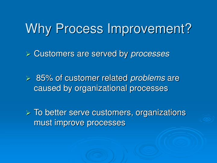 Why Process Improvement?