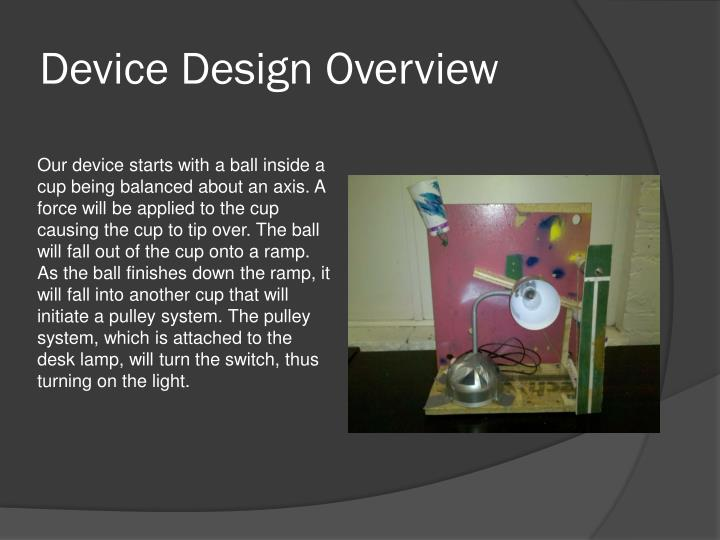 Device Design Overview