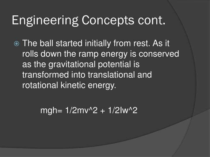 Engineering Concepts cont.
