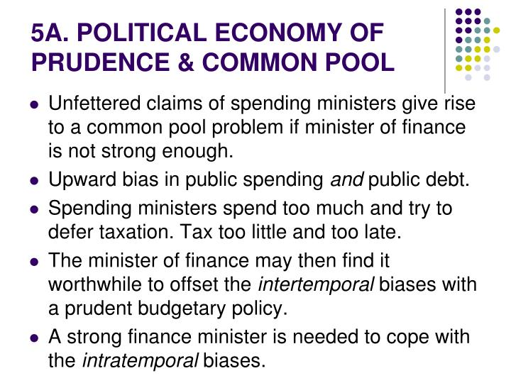 5A. POLITICAL ECONOMY OF PRUDENCE & COMMON POOL