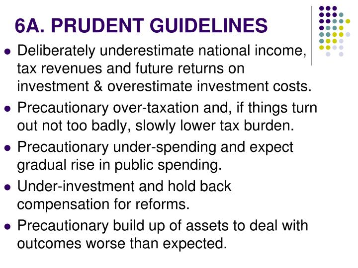 6A. PRUDENT GUIDELINES
