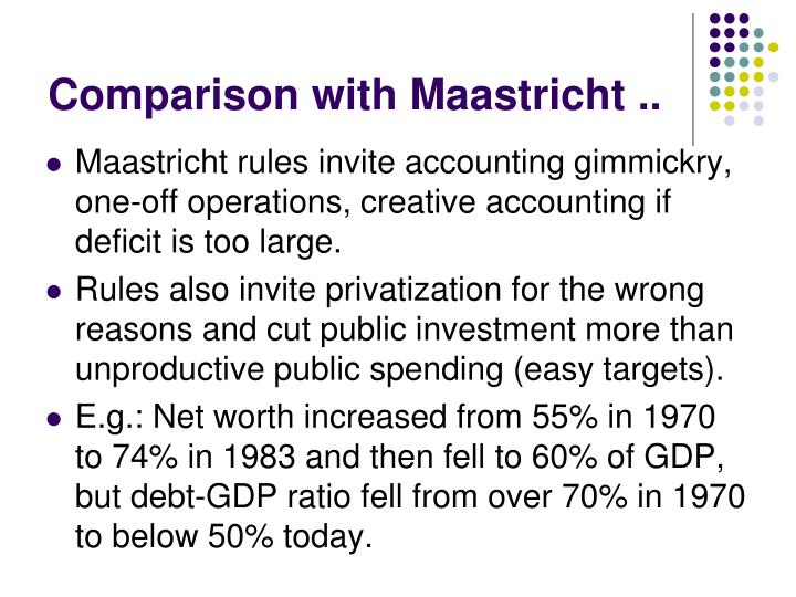 Comparison with Maastricht ..
