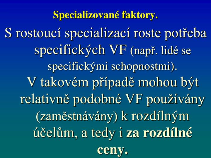 Specializované faktory.