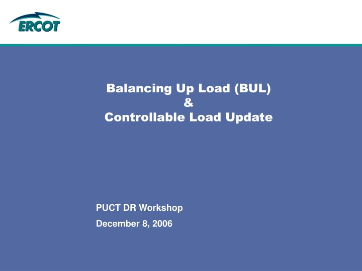 Balancing up load bul controllable load update