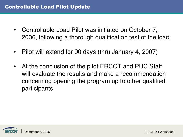 Controllable Load Pilot Update