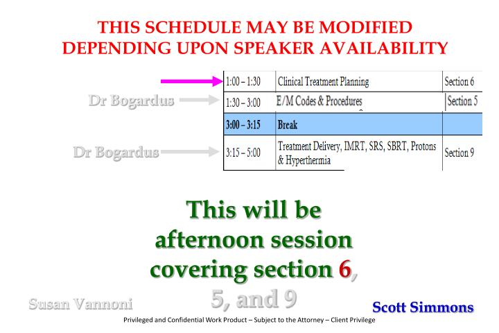 THIS SCHEDULE MAY BE MODIFIED DEPENDING UPON SPEAKER AVAILABILITY