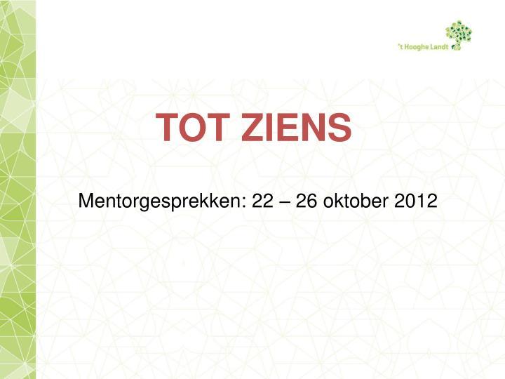 Mentorgesprekken: 22 – 26 oktober 2012