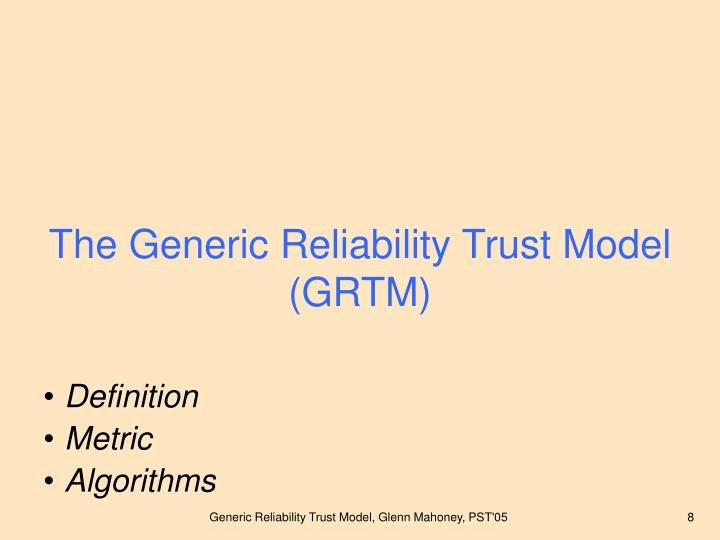 The Generic Reliability Trust Model (GRTM)