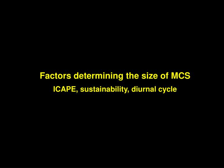 Factors determining the size of MCS