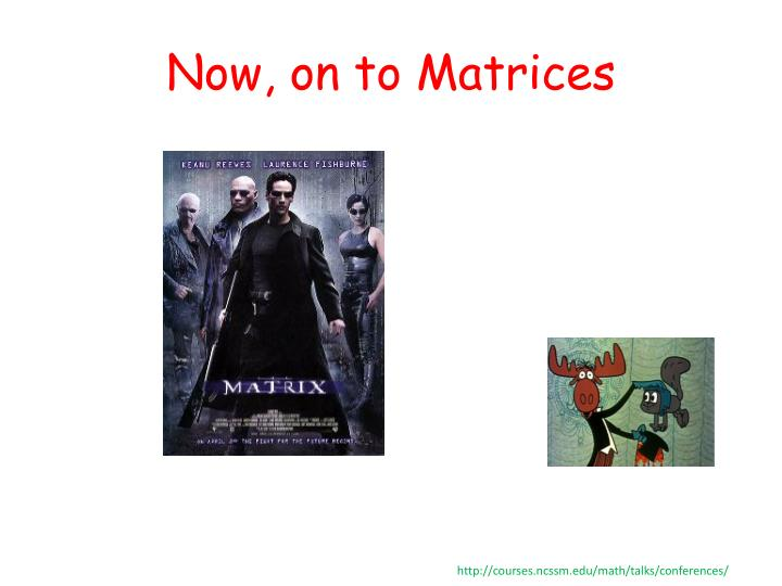 Now, on to Matrices