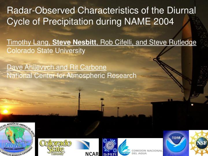 Radar-Observed Characteristics of the Diurnal Cycle of Precipitation during NAME 2004