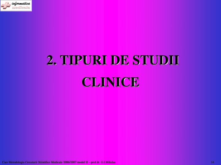 2. TIPURI DE STUDII CLINICE