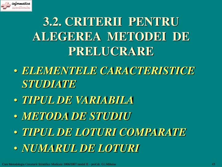 3.2. CRITERII  PENTRU ALEGEREA  METODEI  DE  PRELUCRARE