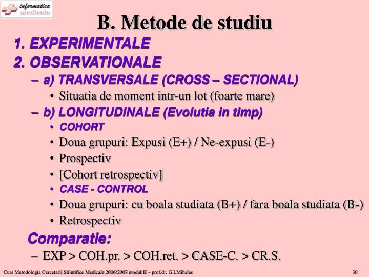 B. Metode de studiu